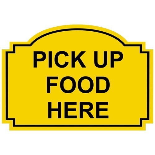 Pick up food here sign